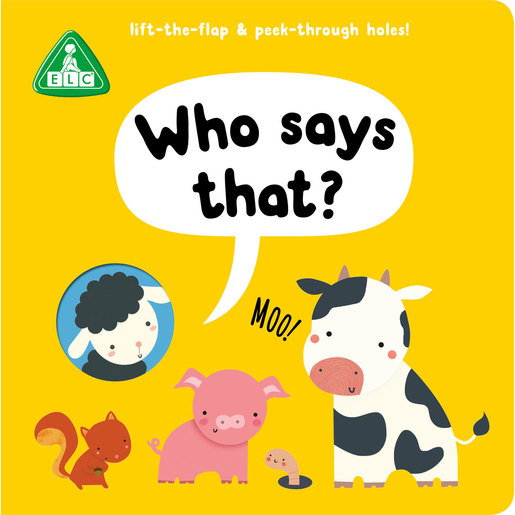 Early Learning Centre Peep Through Book: Who Says That?